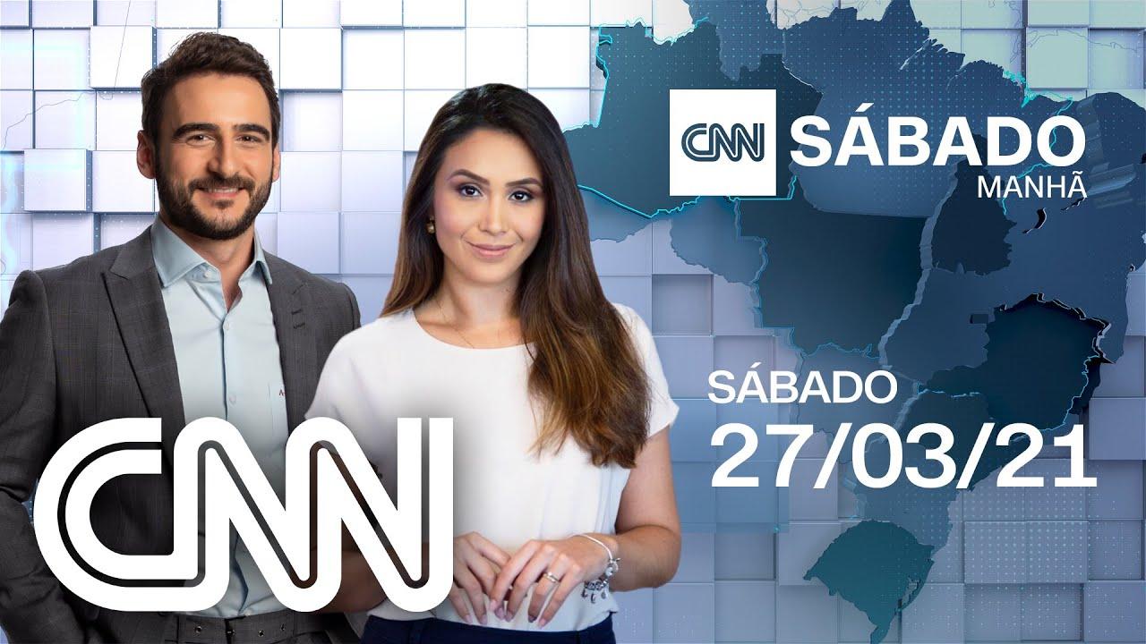 AO VIVO: CNN SÁBADO MANHÃ - 27/03/2021