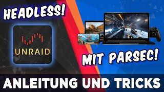 Unraid Live-tutorial: Heimdall, Parsec, Headless Unraid Für Gaming! + Einfacher Umstieg!