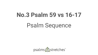 No.3 Psalm 59 vs 16-17 Psalm Sequence