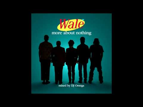 Wale-The Ambitious Girl | More About Nothing (2010)