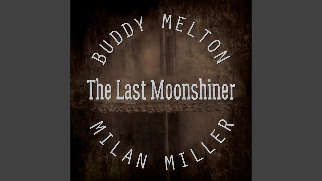 Milan Miller   The Last Moonshiner Chords   Chordify