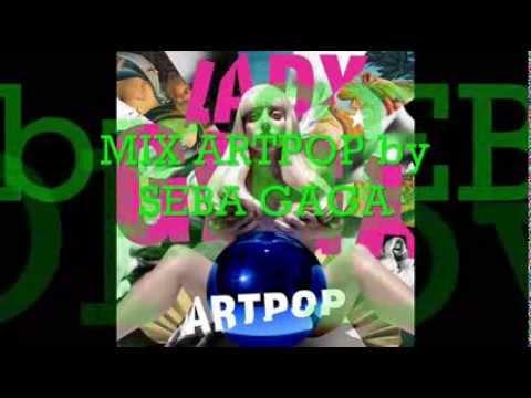 LADY GAGA - Mix ARTPOP by SEBA GAGA