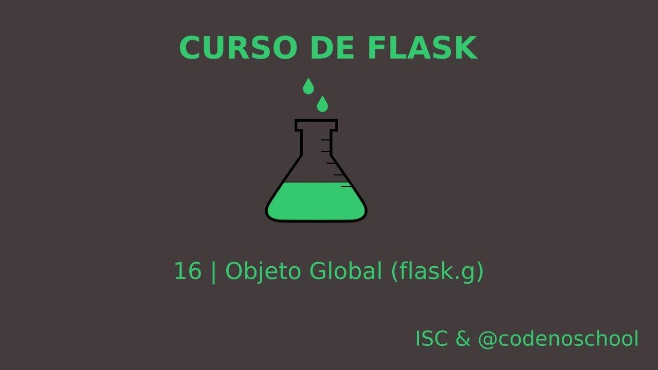 16 objeto global flaskg curso flask youtube objeto global flaskg curso flask malvernweather Choice Image