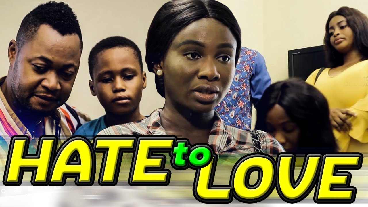 Download HATE TO LOVE-LATEST HIT MOVIE-2020 LATEST NOLLYWOOD NIGERIAN MOVIE-SONIA UCHE
