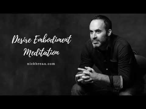 The Desire Embodiment Meditation