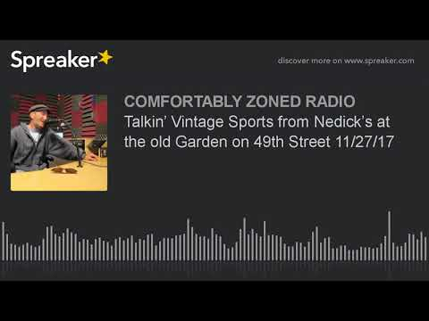 Talkin' Vintage Sports from Nedick's at the old Garden on 49th Street 11/27/17