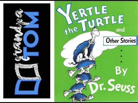 Yertle The Turtle By Dr Seuss Read By Grandpa Tom