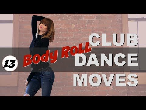 Club Dance Moves Tutorial For Beginners Part 13  I   How To Do A BODY ROLL