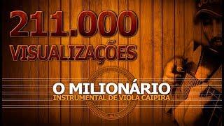 O MILIONÁRIO - INSTRUMENTAL VIOLA CAIPIRA