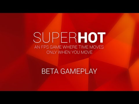 SUPERHOT - Beta Gameplay Trailer