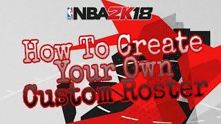 كيفية إنشاء الخاصة بك مخصصة قائمة على الدوري الاميركي للمحترفين 2K18 [ينطبق على جميع NBA 2K هو]