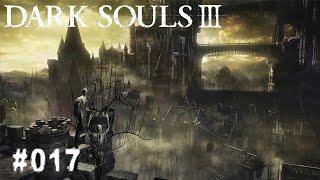 DARK SOULS 3 | #017 - Ich und meine Lanze! | Let's Play Dark Souls 3 (Deutsch/German)