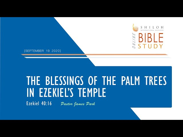 The Blessings of the Palm Trees in Ezekiel's Temple