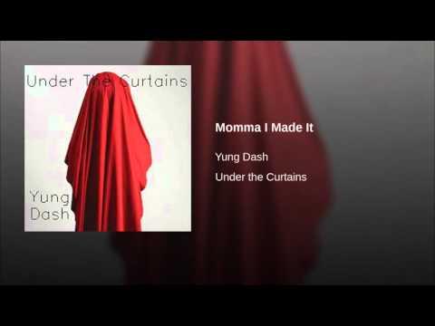 Momma I Made It · Yung Dash (Lyrics in description;)