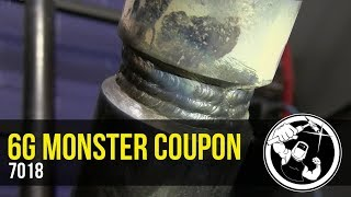 6g Pipe Welding Test Monster Coupon 7018