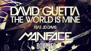 David Guetta - The World is Mine (Manface Bootleg)