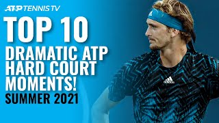 Hard Court Drama Top 10 Dramatic ATP Tennis Moments From The 2021 Summer