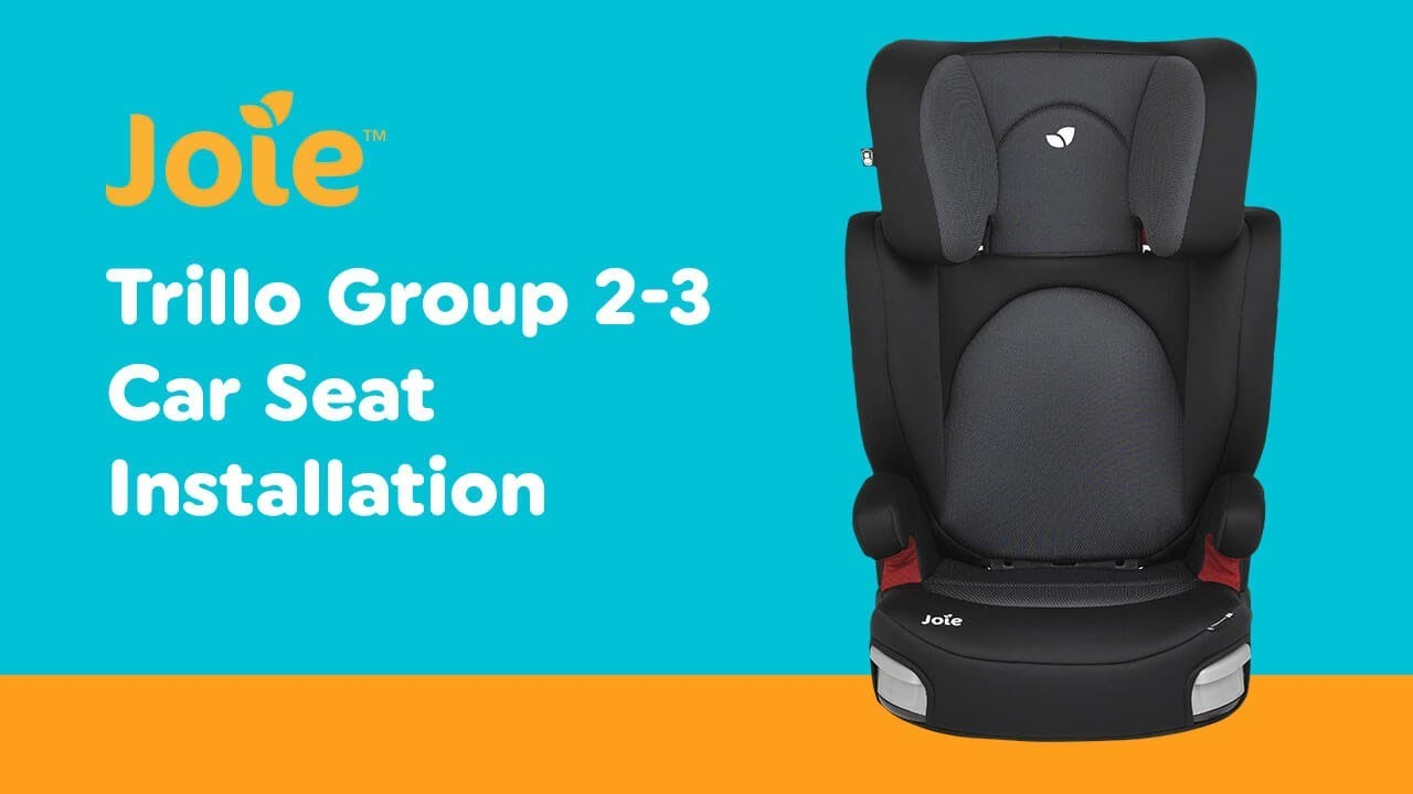 Kindersitz Joie Trillo Shield 9-36 Kg Installation Guide For Joie Trillo Group 2 3 Car Seat Smyths Toys