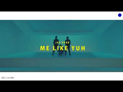 Jay Park - Me Like Yuh ( Dance Ver. ) (English Ver.)