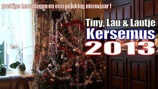 Tiny en Lau met Kerst 2013