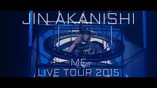 JIN AKANISHI 赤西仁 - LIVE TOUR 2015 ~Me~