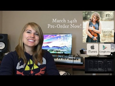 First Album of Original Music Announcement and Pre-Order! -Taylor Davis
