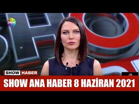 Show Ana Haber 8 Haziran 2021