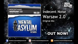 Indecent Noise - Warsaw 2.0 (Original Mix) [MA030] OUT NOW!