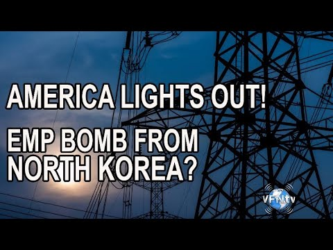 America LIGHTS OUT! One Electro Magnetic Pulse Bomb from North Korea? EMP BOMB?
