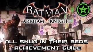 Batman Arkham Knight -  All Snug in Their Beds Achievement Guide
