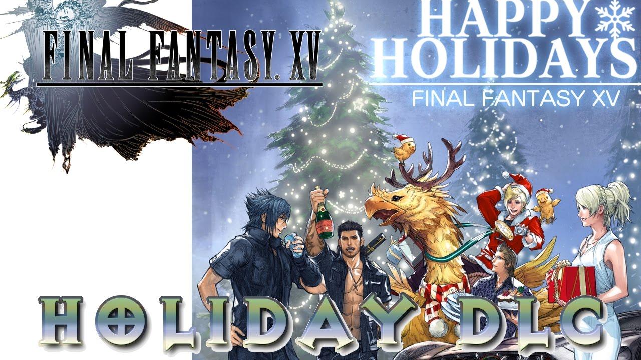 Final Fantasy 15 - HOLIDAY DLC PACK! 22 DEC. 2016! - YouTube