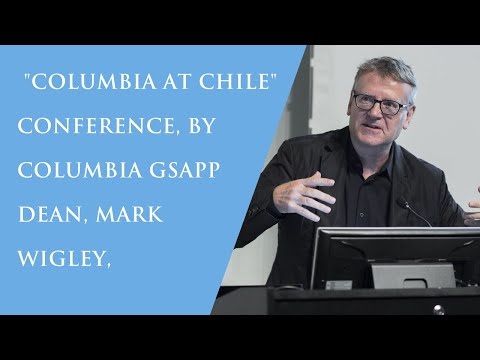 "Conference of Dean Mark Wigley, From GSAPP Columbia: ""Columbia At Chile"""
