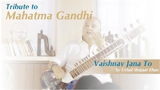 Taj Mahal Tea presents Vaishnav Jana To - Tribute to Mahatma Gandhi by Ustad Shujaat Khan