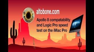 iMac Pro/Apollo 8 compatibility and Logic Pro speed test