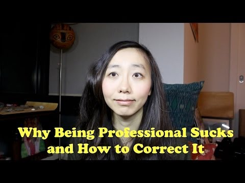 Why Being Professional Sucks and How to Correct It