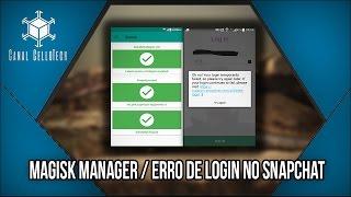 Magisk Manager / Erro de Login Snapchat - Corrigido