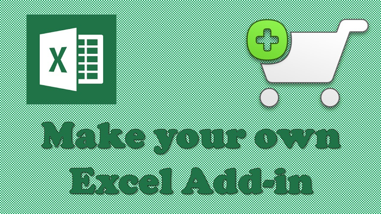 Excel add ins : How to Make your own Excel Add-ins