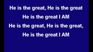 He is the Great I Am Lyrics