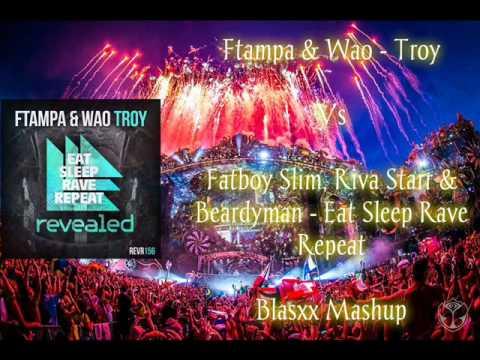 FTampa & WAO - Troy Vs Fatboy Slim, Riva Starr & Beardyman - Eat Sleep Rave Repeat (Blasxx Mashup)