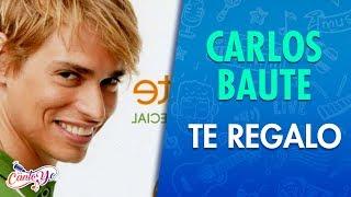 Carlos Baute - Te Regalo (Letra)| Cantoyo