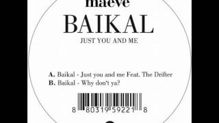 Baikal - Just You And Me (ft The Drifter)