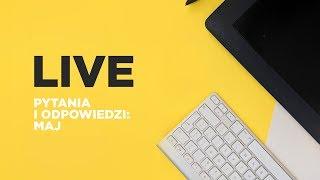 LIVE: Q&A – maj - Na żywo
