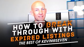 Best of Kevin @ Seven - HOW TO BREAK THROUGH WITH EXPIRED LISTINGS - KEVIN WARD