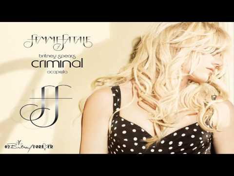 Britney Spears - Criminal (Acapella) HD