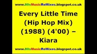 Every Little Time (Hip Hop Mix) - Kiara
