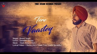 Tere Vastey | Cover Song |  Kewal Singh | Satinder Sartaaj | True Vision Records