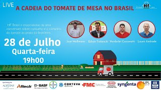 Live HF Brasil - A cadeia do tomate de mesa no BR