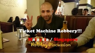 TICKET MACHINE ROBBERY!!! + Malaysia/Singapore Holiday Discussion (Vlog 4) | F7YUB