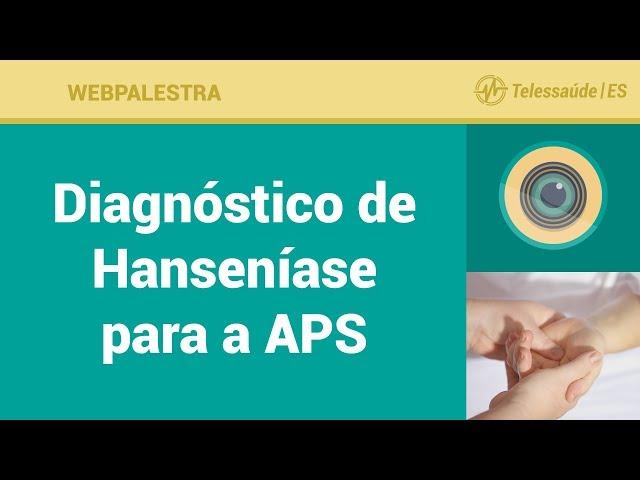 WebPalestra: Diagnóstico de Hanseníase para a Atenção Primária a Saúde