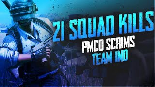 21 SQUAD KILLS | PMCO SCRIMS | TeamIND